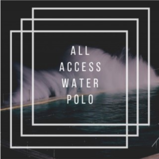 All Access Water Polo Podcast
