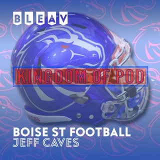 Bleav in Boise St Football: Kingdom of POD