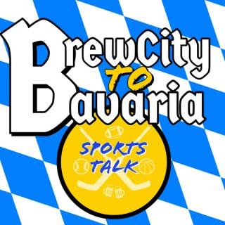 Brew City to Bavaria Sports Talk