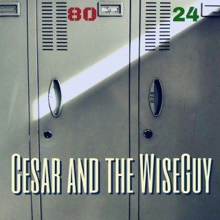 Cesar and the WiseGuy Podcast