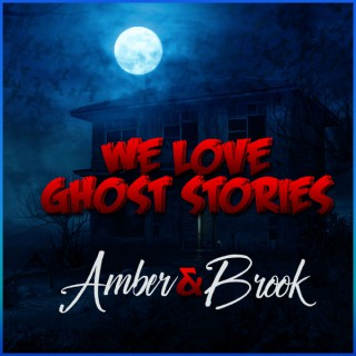 We Love Ghost Stories