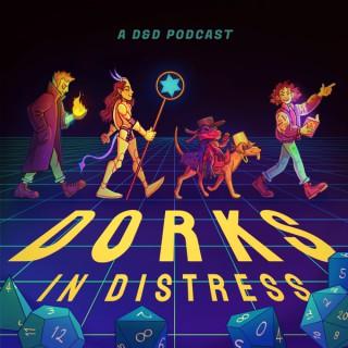 Dorks in Distress
