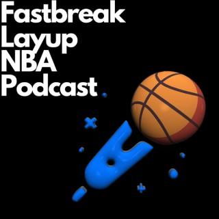 Fastbreak Layup NBA Podcast
