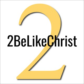 2BeLikeChrist Bible Study Podcast with Notes