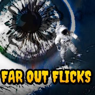 FAR OUT FLICKS