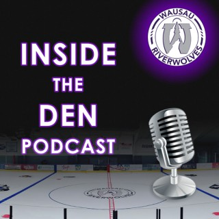 Inside The Den with Wausau RiverWolves Hockey