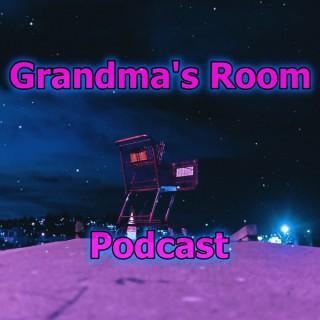 Grandma's Room Podcast