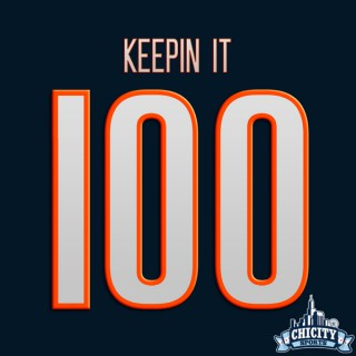 Keepin It 100: A Chicago Bears Podcast
