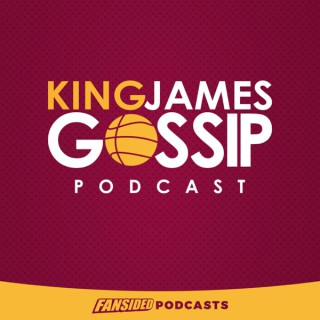 King James Gossip, a Cleveland Cavaliers Podcast