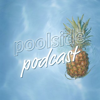 Poolside Podcast
