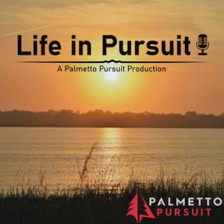 Life in Pursuit