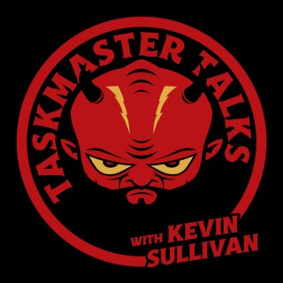 Taskmaster Talks with Kevin Sullivan