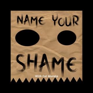 Name Your Shame Podcast
