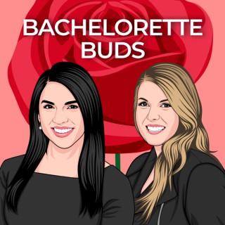 Bachelorette Buds