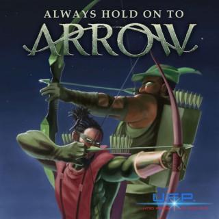 Always Hold On To Arrow