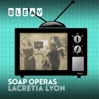 Bleav in Soap Operas