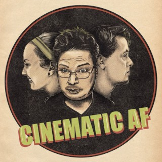 CINEMATIC AF Movie Podcast