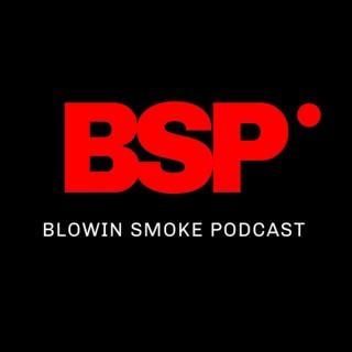 Blowin' Smoke Podcast