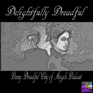 Delightfully Dreadful: A Penny Dreadful Podcast