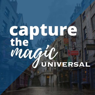 Capture The Magic Universal Edition - Universal Studios Podcast | Universal Studios Florida Podcast