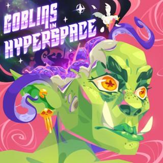 Goblins in Hyperspace