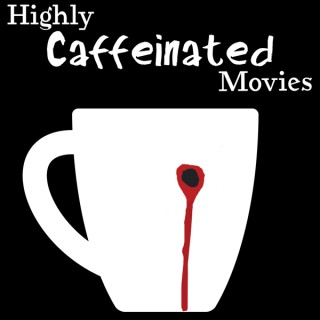 Highly Caffeinated Movies