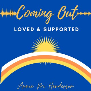 Coming Out Loved and Supported