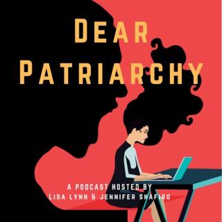 Dear Patriarchy