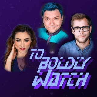 To Boldly Watch