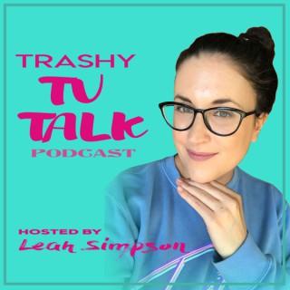 Trashy TV Talk