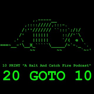 20 GOTO 10 - A Halt And Catch Fire Podcast
