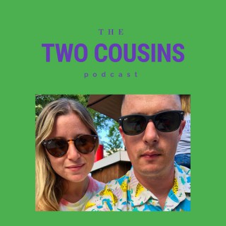 The Two Cousins Podcast