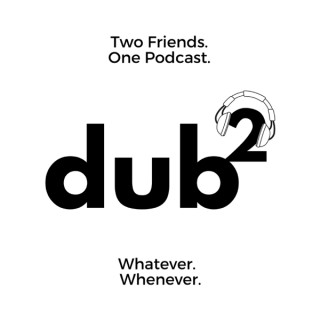 Dub Squared Podcast