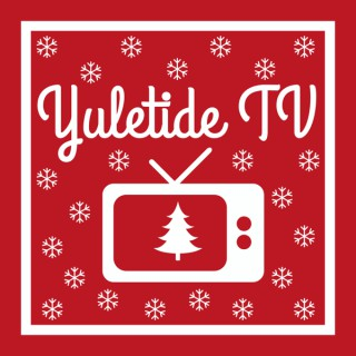 Yuletide TV: A Christmas Podcast