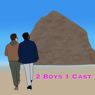2 Boys 1 Cast
