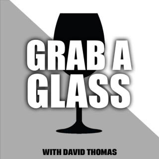 Grab A Glass With David Thomas