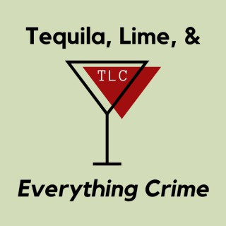 Tequila, Lime, and Everything Crime