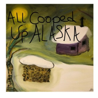 All Cooped Up Alaska