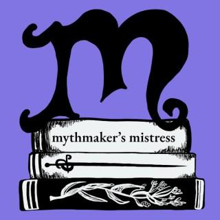 Mythmaker's Mistress