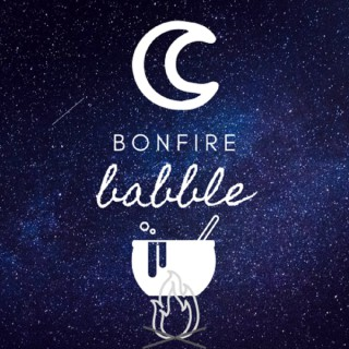 Bonfire Babble: Exploring Magic With Two Modern Witches