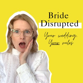 Bride Disrupted — Your Guide to a Wedding and Marriage with Meaning