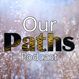 Our Paths Podcast