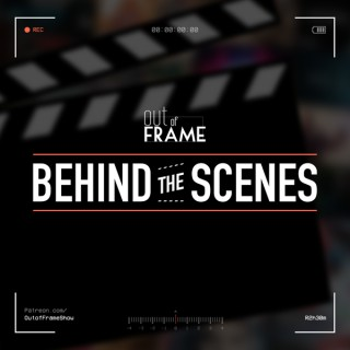 Out of Frame Behind the Scenes