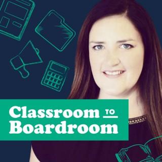 Classroom to Boardroom