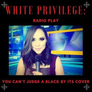White Privilege: Radio Play