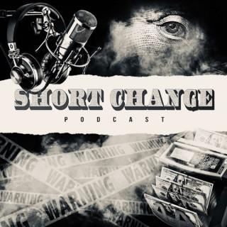Short Change Podcast