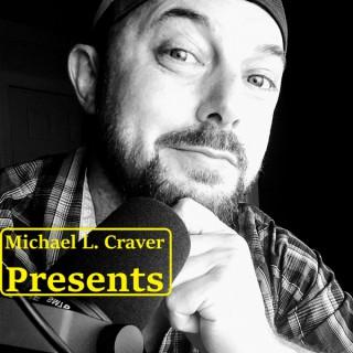 Michael L. Craver Presents