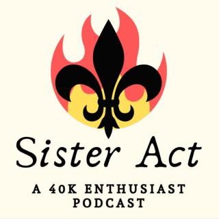 Sister Act 40k