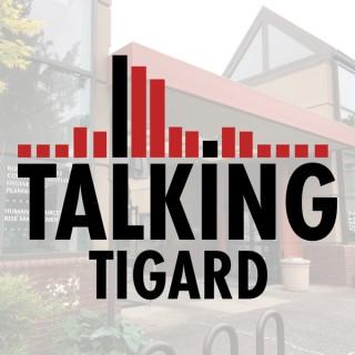 Talking Tigard