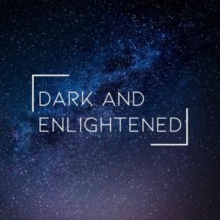 Dark and Enlightened